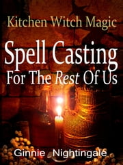 Spell Casting For The Rest Of Us ebook by Ginnie Nightingale