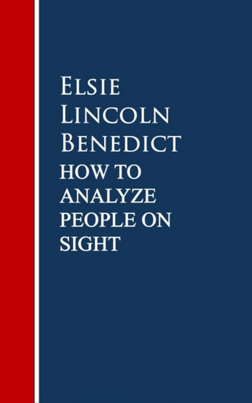 How to Analyze People on Sight - Science of Human Analysis: Five Human Types 電子書 by Elsie Lincoln Benedict