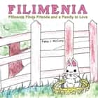Filimenia - Filimenia Finds Friends and a Family to Love ebook by Patsy J. McCurry
