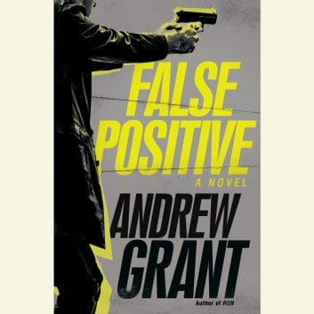 False Positive - A Novel audiobook by Andrew Grant