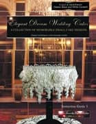 Elegant Dream Wedding Cakes - A Collection of Memorable Small Cake Designs - Instruction Guide 1 Black and White Ebook Edition ebook by Beverley Way