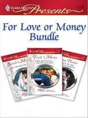 For Love or Money Bundle - Sale or Return Bride\Taken by the Highest Bidder\For Revenge...Or Pleasure? ebook by Sarah Morgan,Jane Porter,Trish Morey