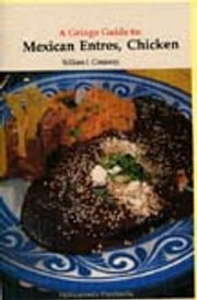 A Gringo Guide to Mexican Entrees, Chicken ebook by William J. Conaway