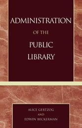 Administration of the Public Library ebook by Alice Gertzog,Edwin P. Beckerman