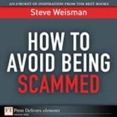 How to Avoid Being Scammed ebook by Steve Weisman