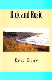 Rick and Rosie ebook by Eric Bray
