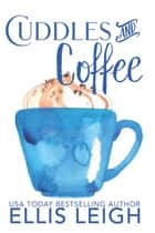 Cuddles & Coffee - A Kinship Cove Fun & Flirty Romance Collection ebook by