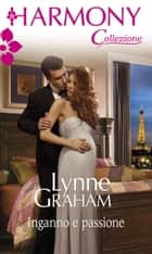 Inganno e passione eBook by Lynne Graham