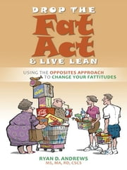 Drop The Fat Act And Live Lean ebook by Ryan Andrews