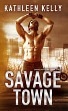 Savage Town (Savage Angels MC #3) - Savage Angels MC, #3 ebook by Kathleen Kelly