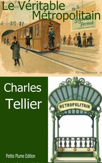 Le Véritable Métropolitain ebook by Charles Tellier