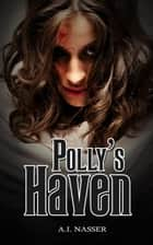 Polly's Haven ebook by A.I. Nasser