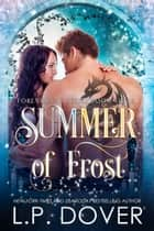 Summer of Frost ebook by L.P. Dover