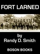 Fort Larned: Book One of the Lane Collier Series ebook by Randy D.  Smith
