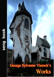George Sylvester Viereck's Works ebook by George Sylvester Viereck