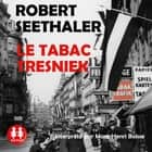Le tabac Tresniek audiobook by Robert Seethaler