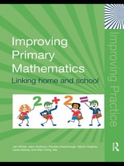 Improving Primary Mathematics - Linking Home and School ebook by Jan Winter,Jane Andrews,Pamela Greenhough,Martin Hughes,Leida Salway,Wan Ching Yee