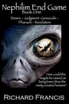 Nephilim End Game Book 1 ebook by Richard Francis
