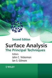 Surface Analysis - The Principal Techniques ebook by John C. Vickerman,Ian Gilmore