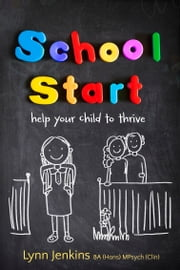 School Start - Help Your Child to Thrive ebook by Jenkins,Lynn