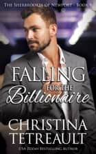 Falling For The Billionaire ebook by