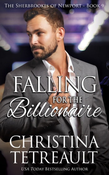 Falling For The Billionaire ebook by Christina Tetreault