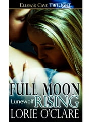 Full Moon Rising ebook by Lorie O'Clare