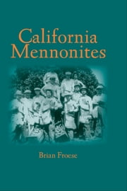 California Mennonites ebook by Brian Froese