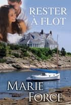 Rester à Flot eBook by Marie Force