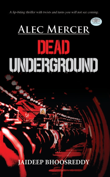 Dead Underground ebook by Jaideep Bhoosreddy