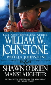 Shawn O'Brien Manslaughter ebook by William W. Johnstone,J.A. Johnstone