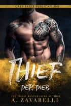 Thief – Der Dieb eBook by A. Zavarelli