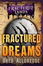 Fractured Dreams - A Dark Fantasy ebook by
