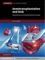 Xenotransplantation and Risk - Regulating a Developing Biotechnology ebook by Sara Fovargue