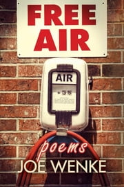 Free Air: Poems ebook by Joe Wenke