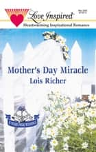 Mother's Day Miracle ebook by Lois M. Richer