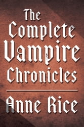 The Complete Vampire Chronicles 12-Book Bundle ebook by Anne Rice