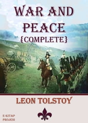 War & Peace - {Complete & Illustrated} ebook by Leon Tolstoy,Murat Ukray,Louise Maude,Aylmer Maude