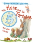 The Hare and the Tortoise and Other Stories