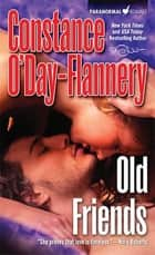 Old Friends ebook by Constance O'Day Flannery