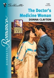The Doctor's Medicine Woman ebook by Donna Clayton
