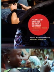 Harm and Offence in Media Content: A Review of the Evidence ebook by Hargrave, Andrea Millwood