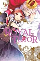 The Royal Tutor, Vol. 9 ebook by Higasa Akai