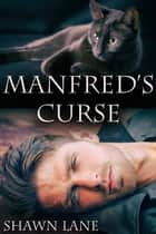 Manfred's Curse ebook by Shawn Lane