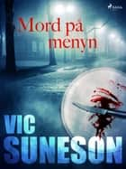 Mord på menyn eBook by Vic Suneson