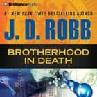 Brotherhood in Death audiobook by J. D. Robb
