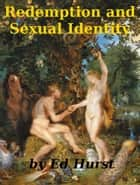 Redemption and Sexual Identity ebook by Ed Hurst