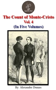 The count of Monte Cristo Vol.4 by Alexandre Dumas - The count of Monte Cristo Series ebook by Alexandre Dumas