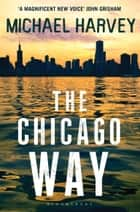 The Chicago Way - Reissued ebook by Michael Harvey
