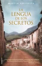 La lengua de los secretos ebook by Martín Abrisketa